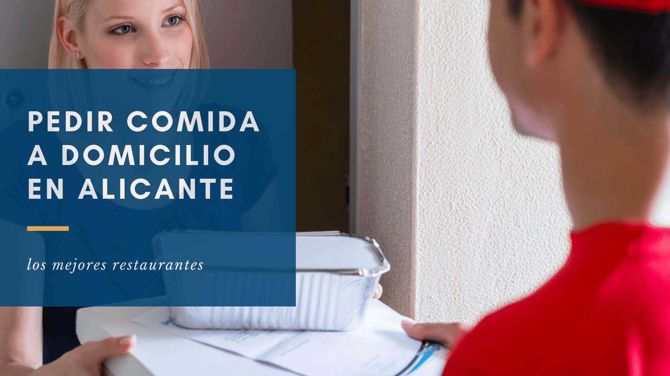 Pedir comida a domicilio Alicante: los mejores restaurantes